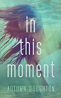 In This Moment by [Doughton, Autumn]
