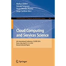 Cloud Computing and Services Science: 6th International Conference, CLOSER 2016, Rome, Italy, April 23-25, 2016, Revised Selected Papers