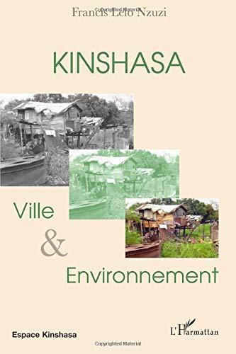 Kinshasa : Ville et Environnement par Francis Lelo Nzuzi