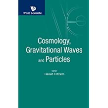 Cosmology, Gravitational Waves and Particles: Proceedings of the Conference