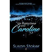 Un Protecteur Pour Caroline (Forces Très Spéciales t. 1) (French Edition)