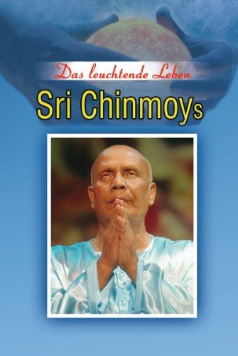 Das leuchtende Leben Sri Chinmoys