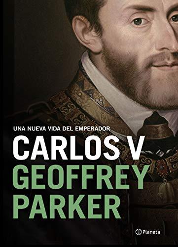 Carlos V: Una nueva vida del emperador por Geoffrey Parker