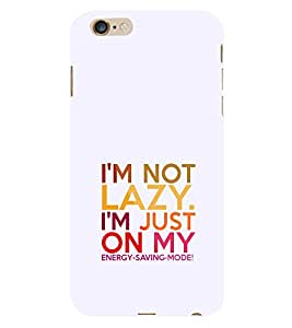 EPICCASE Not lazy Mobile Back Case Cover For Apple iPhone 6 Plus (Designer Case)