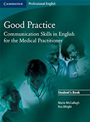 Good Practice Student's Book with Glossary and Appendix Polish edition: Communication Skills in English for the Medical Practitioner