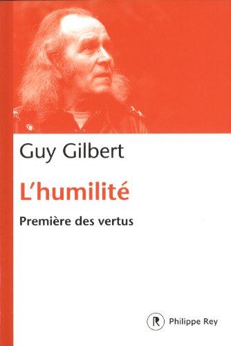 L'Humilité, première des vertus par Guy Gilbert