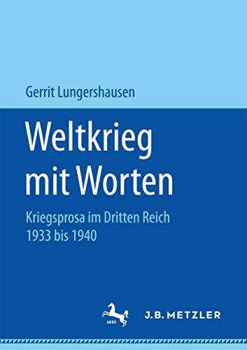 Weltkrieg mit Worten: Kriegsprosa im Dritten Reich 1933 bis 1940 ...