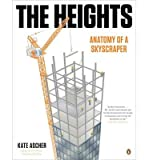 By Ascher, Kate ( Author ) [ The Heights: Anatomy of a Skyscraper By Nov-2013 Paperback