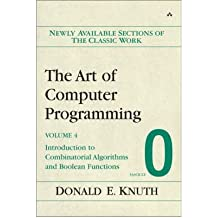 The Art of Computer Programming: Fascicle 0 v. 4: Introduction to Combinatorial Algorithms and Boolean Functions (Art of computer programming) (Paperback) - Common