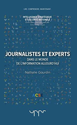 Journalistes et experts: Dans le monde de l'information aujourd'hui par Nathalie Gourdin