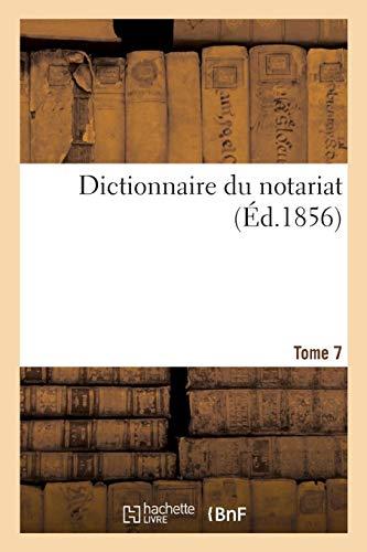 Dictionnaire du notariat. Tome 7