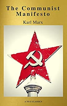 The Communist Manifesto (Active TOC, Free Audiobook) (A to Z Classics) by [Classics, A to Z, Marx, Karl]