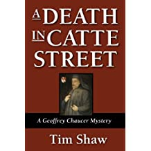 A Death in Catte Street (Geoffrey Chaucer Mysteries Book 1) (English Edition)