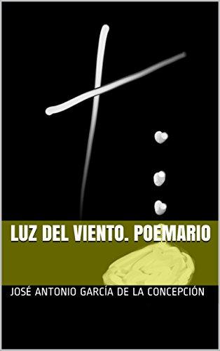 Luz del Viento. Poemario por José Antonio García de la Concepción