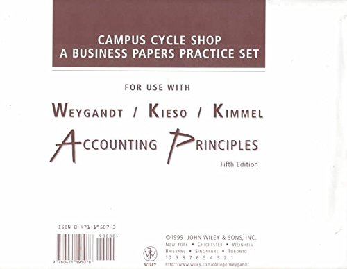 [(Campus Cycle Shop - A Business Papers Practice Set for Use with Accounting Principles 5e)] [By (author) Jerry J. Weygandt] published on (October, 1998)