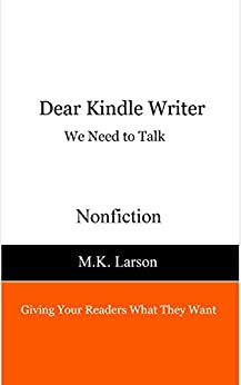 Dear Kindle Writer: We Need To Talk (English Edition) par [Larson, M.K.]