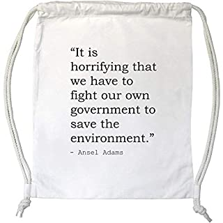 Stamp Press 'It is horrifying that we have to fight our own government to save the environment.' Quote by Ansel Adams Drawstring Gym Bag / Sack (DB00011857)