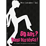 50 ANS ? Dans tes rêves ! (Les (vraies) tribulations d'une quinqua t. 1) (French Edition)