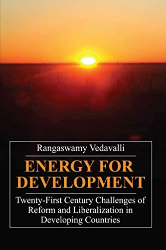 [Energy for Development: Twenty-First Century Challenges of Reform and Liberalization in Developing Countries] (By: Rangaswamy Vedavalli) [published: May, 2007]