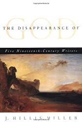 The Disappearance of God: Five Nineteenth-Century Writers by J. Miller (2000-10-01)