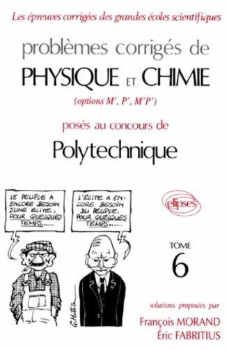 Physique et Chimie Polytechnique 1993-1994, tome 6
