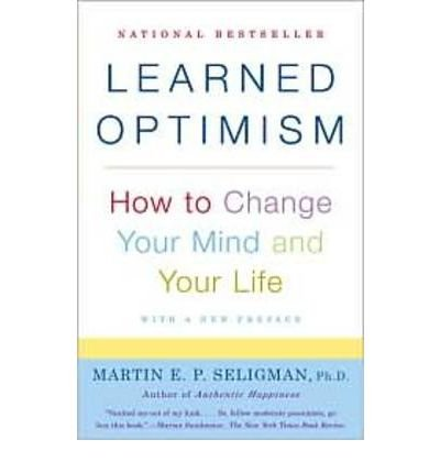{ Learned Optimism: How to Change Your Mind and Your Life } By Seligman, Martin E. P. ( Author ) 01-2006 [ Paperback ]