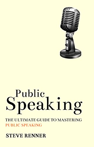 public-speaking-the-ultimate-guide-to-mastering-public-speaking-english-edition