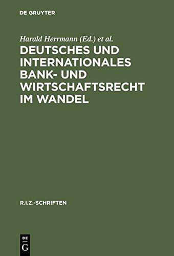 deutsches-und-internationales-bank-und-wirtschaftsrecht-im-wandel-schriften-des-rechtszentrums-fur-e