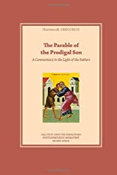 The Parable of the Prodigal Son: A Commentary in the Light of the Fathers