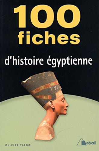 100 fiches d'histoire égyptienne par Olivier Tiano