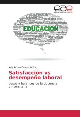 Satisfacción vs desempeño laboral: pesos y balances de la docencia universitaria