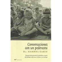 CONVERSACIONES CON UN PEDERASTA. Manual para prevenir la pedofilia a través del diálogo entre una víctima y un verdugo