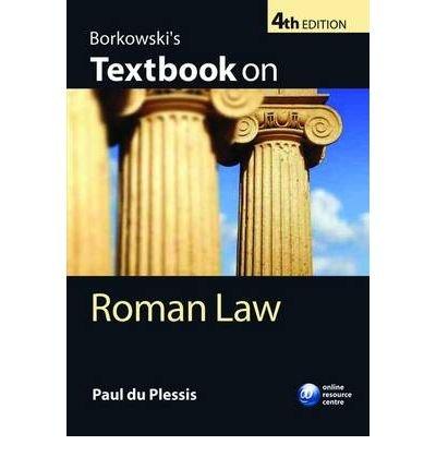 [ Borkowski's Textbook on Roman Law ] [ BORKOWSKI'S TEXTBOOK ON ROMAN LAW ] BY Plessis, Paul J. du ( AUTHOR ) May-13-2010 Paperback