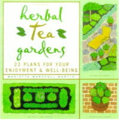 [(Herbal Tea Gardens)] [Author: Marietta Marshall Marcin] published on (February, 1999)