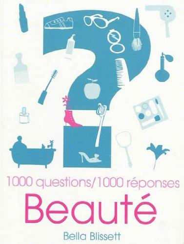 Beauté : 1000 questions/1000 réponses