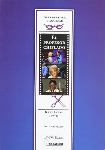 Guía para ver y analizar: El profesor chiflado: Jerry Lewis (1963) (Guías de cine) - 9788480639675