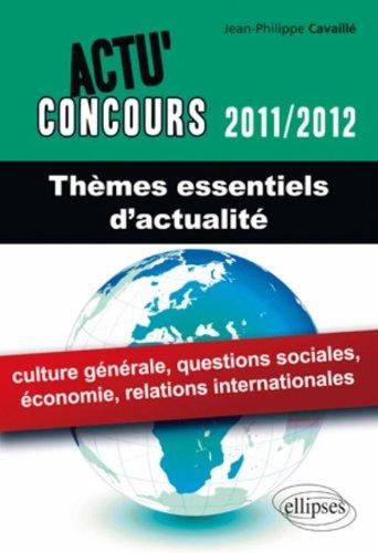 Themes essentiels d'actualité 2011-2012 culture générale économie relations internationales