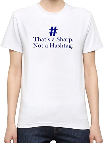 That's A Sharp Not A Hashtag Slogan WomenÕs Personalized T-Shirt| Custom -Printed Tee| 100% Superior Quality Soft Cotton| Premium Quality DTG Printing| Unique Clothing For Women By Byronz Clothing