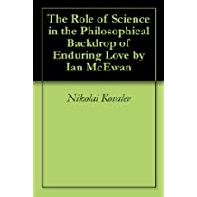 The Role of Science in the Philosophical Backdrop of Enduring Love by Ian McEwan (English Edition)