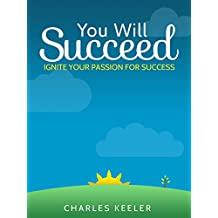 You Will Succeed: Self Help Positive Thinking for Buisness (Success in Business Book 1)