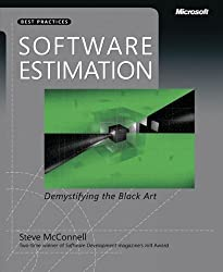 Software Estimation: Demystifying the Black Art (Developer Best Practices) by Steve McConnell (2006-03-01)
