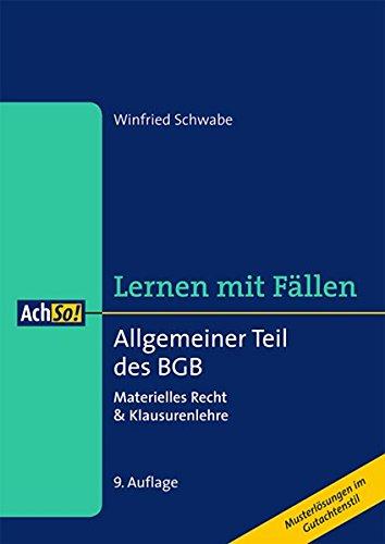 Allgemeiner Teil des BGB: Materielles Recht & Klausurenlehre (AchSo! Lernen mit Fällen)