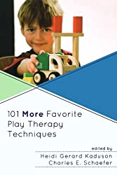 101 More Favorite Play Therapy Techniques (Child Therapy) (2010-06-22)