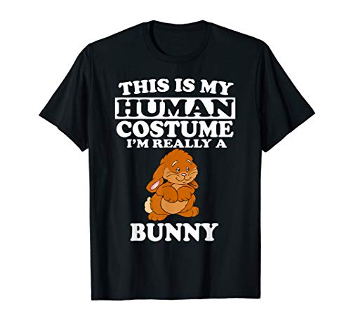 This Is my Human Costume I'm Really A Bunny T-Shirt Funny -