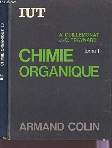 CHIMIE ORGANIQUE - EN 2 VOLUMES / TOMES 1 ET 2 / IUT SERIE CHIMIE.