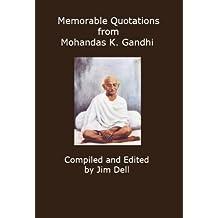 Memorable Quotations from Mohandas K. Gandhi (English Edition)