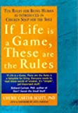 If Life is a Game, These are the Rules: Ten Rules for Being Human: Written by Cherie Carter Scott, 1999 Edition, (1st Hodder & Stoughton Edition) Publisher: Hodder Paperbacks [Paperback]