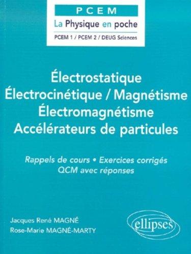 lectrostatique / lectrocintique / Magntisme / lectromagntisme / Acclrateurs de particules