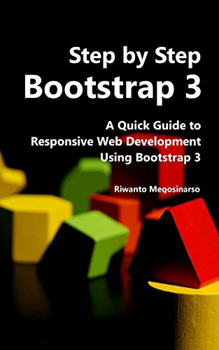 Step By Step Bootstrap 3: A Quick Guide to Responsive Web Development Using Bootstrap 3