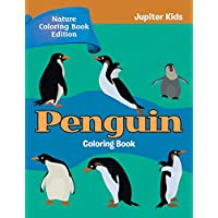Penguin Coloring Book: Nature Coloring Book Edition